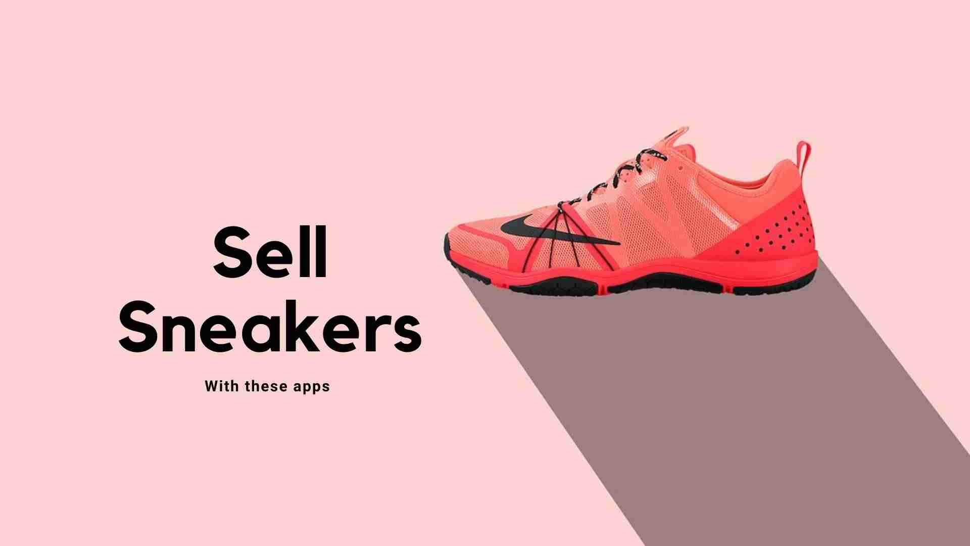 6 Best apps to sell sneakers and earn instant cash