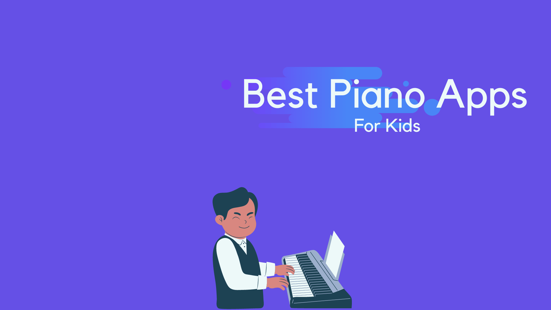 7 Best Piano Apps For kids (free)