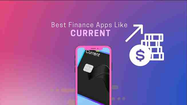 Best Apps like Current to manage your finance